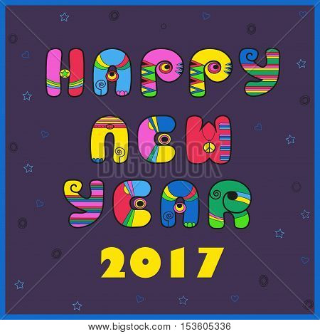 Happy new year 2017. Greeting card. Bright vintage artistic font. Vector illustration