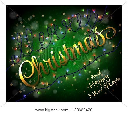 Card with colorful holydays lights. Golden lettering. Merry Cristmas and Happy New Year green background. Vector Eps10