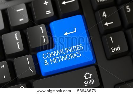Blue Communities and Networks Button on Keyboard. 3D Illustration.
