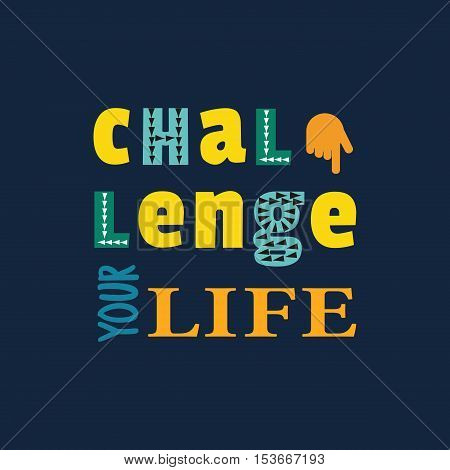 Challenge Concept. Motivation Quote on challenging life. Target Achievement Business plan typography poster. Design idea of slogan sign for win expression banner. Vector illustration
