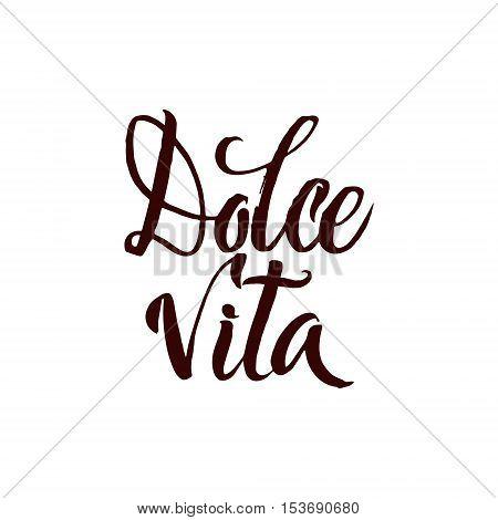 Dolce Vita. Italian language Sweet Life. Brush Pen Stroke lettering. Hand Drawn Calligraphy