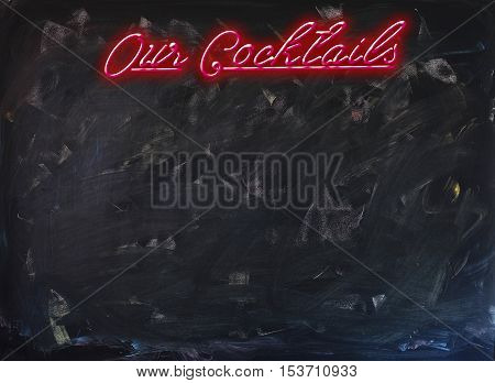 Our Cocktails in Glooming Red Neon Font in front of vivid Chalkboard - add your cocktails on the board