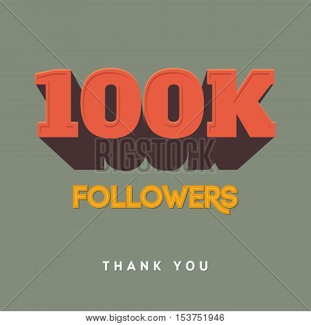 Vector thanks design template for network friends and followers. Thank you 100 000 followers card. Image for Social Networks. Web user celebrates a large number of subscribers or followers