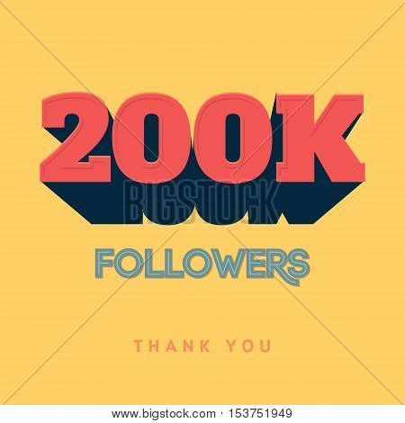 Vector thanks design template for network friends and followers. Thank you 200 000 followers card. Image for Social Networks. Web user celebrates a large number of subscribers or followers
