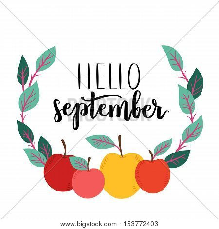 Vector Greeting Card With Lettering Hello September. Handwritten Calligraphy With Cute Apple Wreath.