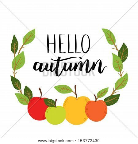 Vector Greeting Card With Lettering Hello Autumn. Handwritten Calligraphy With Cute Apple Wreath. Il