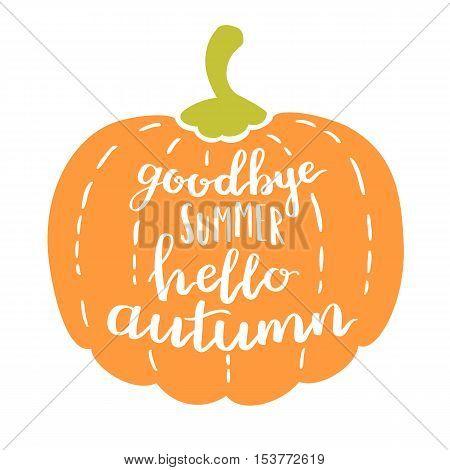 Vector Handwritten Quote Goodbye Summer Hello Autumn. White Ink On A Pumpkin. Decorative Print Eleme