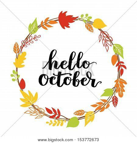 Hello, October. The Trend Calligraphy. Beautiful Round Wreath Of Autumn Leaves. Vector Illustration