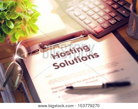 Desk with Office Supplies Around the Clipboard with Paper and Business Concept - Hosting Solutions. 3d Rendering. Blurred Illustration.