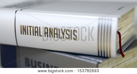 Stack of Books Closeup and one with Title - Initial Analysis. Book Title on the Spine - Initial Analysis. Closeup View. Stack of Books. Toned Image with Selective focus. 3D.