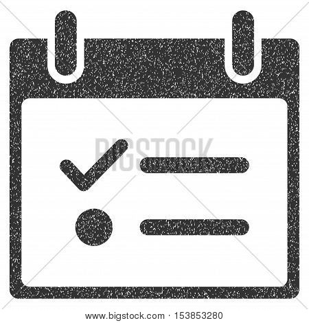 Todo List Calendar Day grainy textured icon for overlay watermark stamps. Flat symbol with dirty texture. Dotted vector gray ink rubber seal stamp with grunge design on a white background.