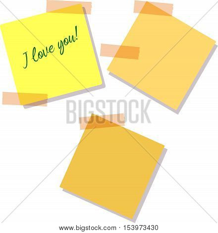 Sticky Notes. Set of yellow sticky notes isolated on white background. Vector illustration, Text I Love you