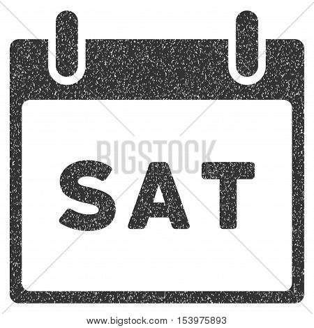 Saturday Calendar Page grainy textured icon for overlay watermark stamps. Flat symbol with dust texture. Dotted glyph gray ink rubber seal stamp with grunge design on a white background.