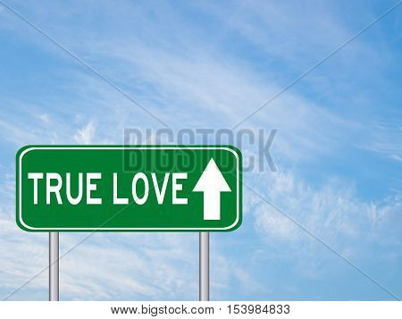Green transporation sign with true love wording and direction on blue sky background