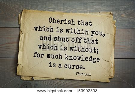 Top 10 quotes by Chuang Tzu - Chinese philosopher presumably the IV century BC. e Warring States era Cherish that which is within you, and shut off that which is without; for much knowledge is a curse