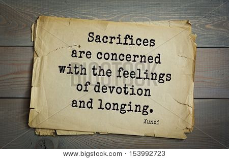 Top 25 quotes by Xun Zi, a Chinese thinker Confucian tradition. Sacrifices are concerned with the feelings of devotion and longing.