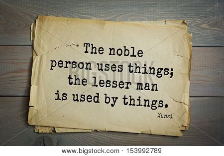 Top 25 quotes by Xun Zi, a Chinese thinker Confucian tradition.  The noble person uses things; the lesser man is used by things.