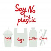 Say No To Plastic Cups Bags Bottles Straws. Red Text, Calligraphy, Lettering, Doodle By Hand Isolate poster