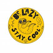 Be Lazy - Stay Cool Lettering Circle Composition With Doodles. Inspirational Quote Sticker With Leav poster