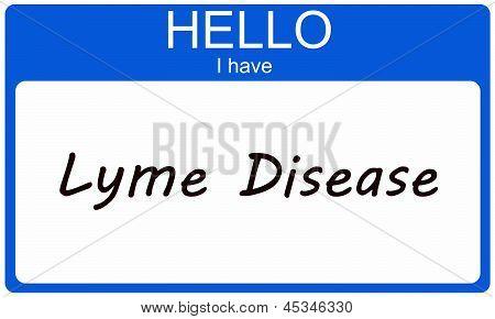 Hello I Have Lyme Disease