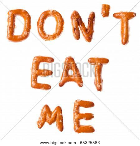 Alphabet Pretzel Written Words Dont Eat Me Isolated