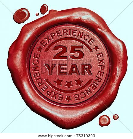 25 Year experience quality and jubileum label guaranteed product red wax seal stamp ,