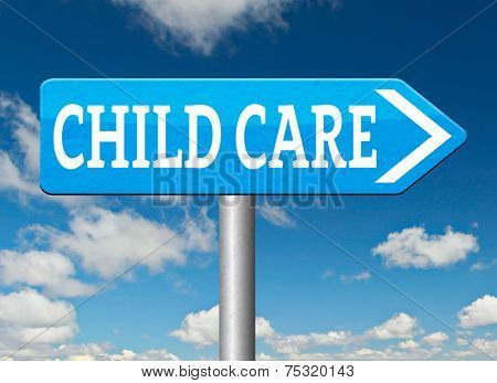 child care center road sign in daycare or cr���¨che by nanny or au pair parenting or babysitting protection against child abuse