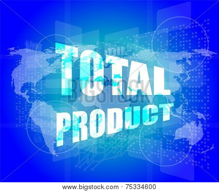 Total Product Words On Digital Screen Background With World Map