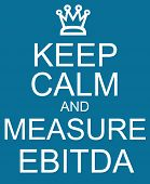 stock photo of amortization  - Keep Calm and Measure EBITDA blue and white accounting concept - JPG