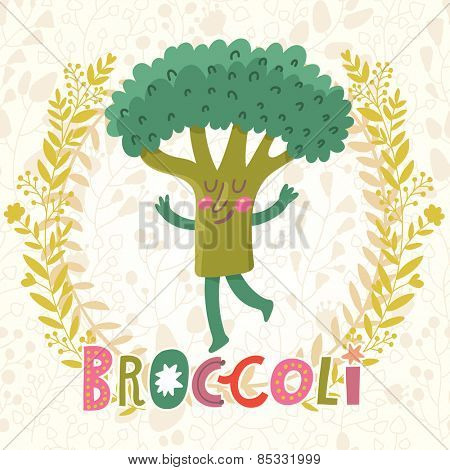 Lovely broccoli in funny cartoon style. Healthy concept card in vector. Stunning tasty background in bright colors