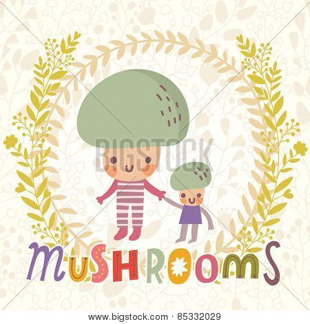 Lovely mushroom in funny cartoon style. Healthy concept card in vector. Stunning tasty background in bright colors
