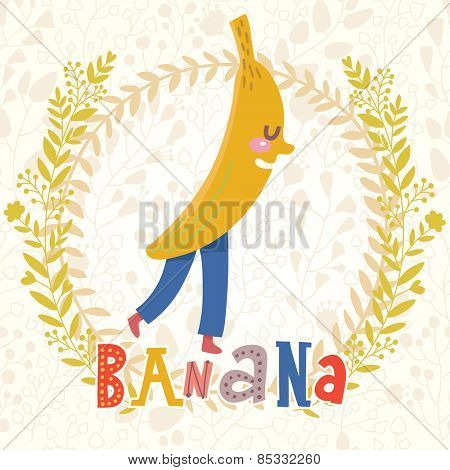 Sweet banana in funny cartoon style. Healthy concept card in vector. Stunning tasty background in bright colors