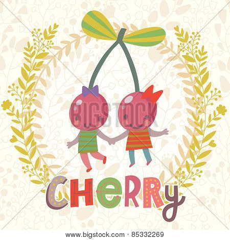 Sweet cherry in funny cartoon style. Healthy concept card in vector. Stunning tasty background in bright colors