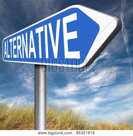alternative plan or choice, choose different option underground music or movement