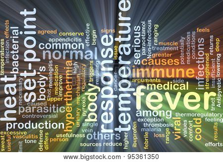 Background concept wordcloud illustration of fever glowing light