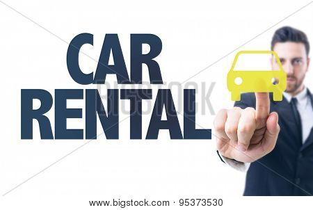 Business man pointing the text: Car Rental
