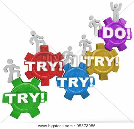 Try words on gears as people march up determined to succeed until they reach the top over the word Do
