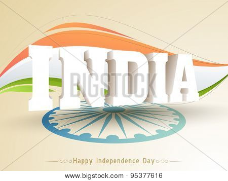 3D text India with Ashoka Wheel on national flag tricolor background for Happy Indian Independence Day celebration.