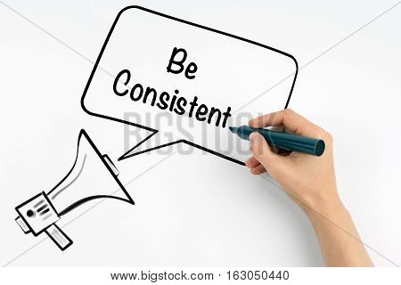 Be Consistent. Megaphone and text on a white background.
