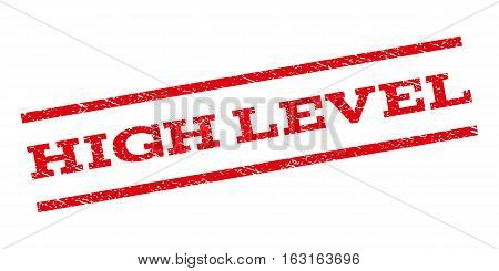High Level watermark stamp. Text tag between parallel lines with grunge design style. Rubber seal stamp with dirty texture. Vector red color ink imprint on a white background.