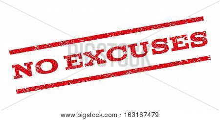 No Excuses watermark stamp. Text caption between parallel lines with grunge design style. Rubber seal stamp with dirty texture. Vector red color ink imprint on a white background.