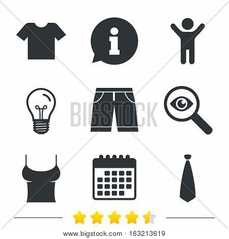 Clothes icons. T-shirt and bermuda shorts signs. Business tie symbol. Information, light bulb and calendar icons. Investigate magnifier. Vector