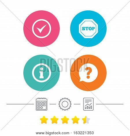 Information icons. Stop prohibition and question FAQ mark speech bubble signs. Approved check mark symbol. Calendar, cogwheel and report linear icons. Star vote ranking. Vector