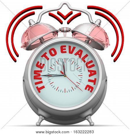 Time to evaluate. The alarm clock with an inscription. Alarm clock with the red words