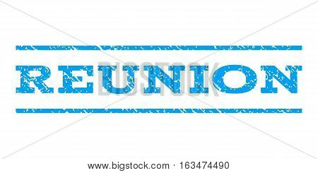 Reunion watermark stamp. Text tag between horizontal parallel lines with grunge design style. Rubber seal stamp with scratched texture. Vector blue color ink imprint on a white background.
