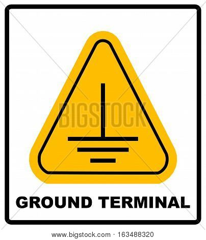 Electrical grounding sign. Warning symbol in yellow triangle isolated on white with text, ground terminal. Vector illustration