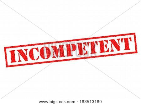INCOMPETENT red Rubber Stamp over a white background.
