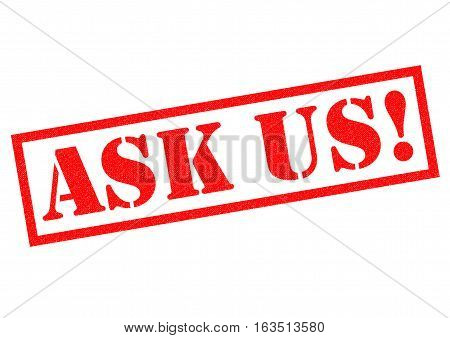 ASK US! red Rubber Stamp over a white background.