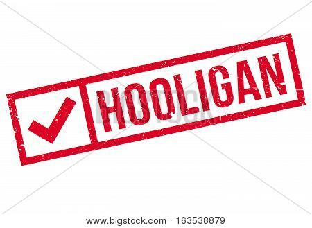 Hooligan rubber stamp. Grunge design with dust scratches. Effects can be easily removed for a clean, crisp look. Color is easily changed.