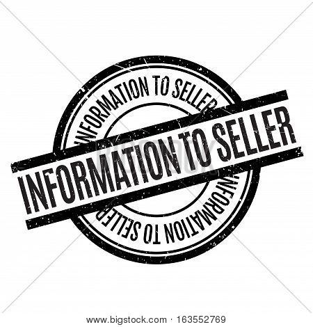 Information To Seller rubber stamp. Grunge design with dust scratches. Effects can be easily removed for a clean, crisp look. Color is easily changed.